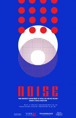 NOISE: York University Department of Visual Art & Art History Senior Studio Exhibition at Gallery 1313 @ Gallery 1313